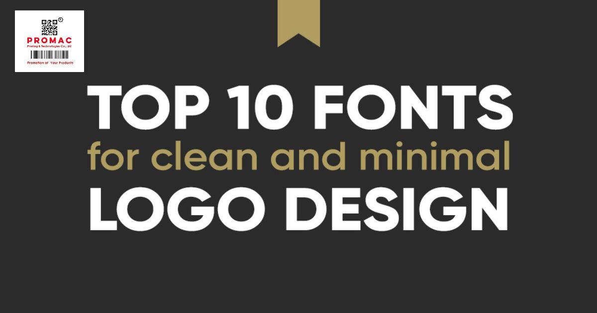 Top 10 font chữ đẹp làm logo ấn tượng nhất năm 2019